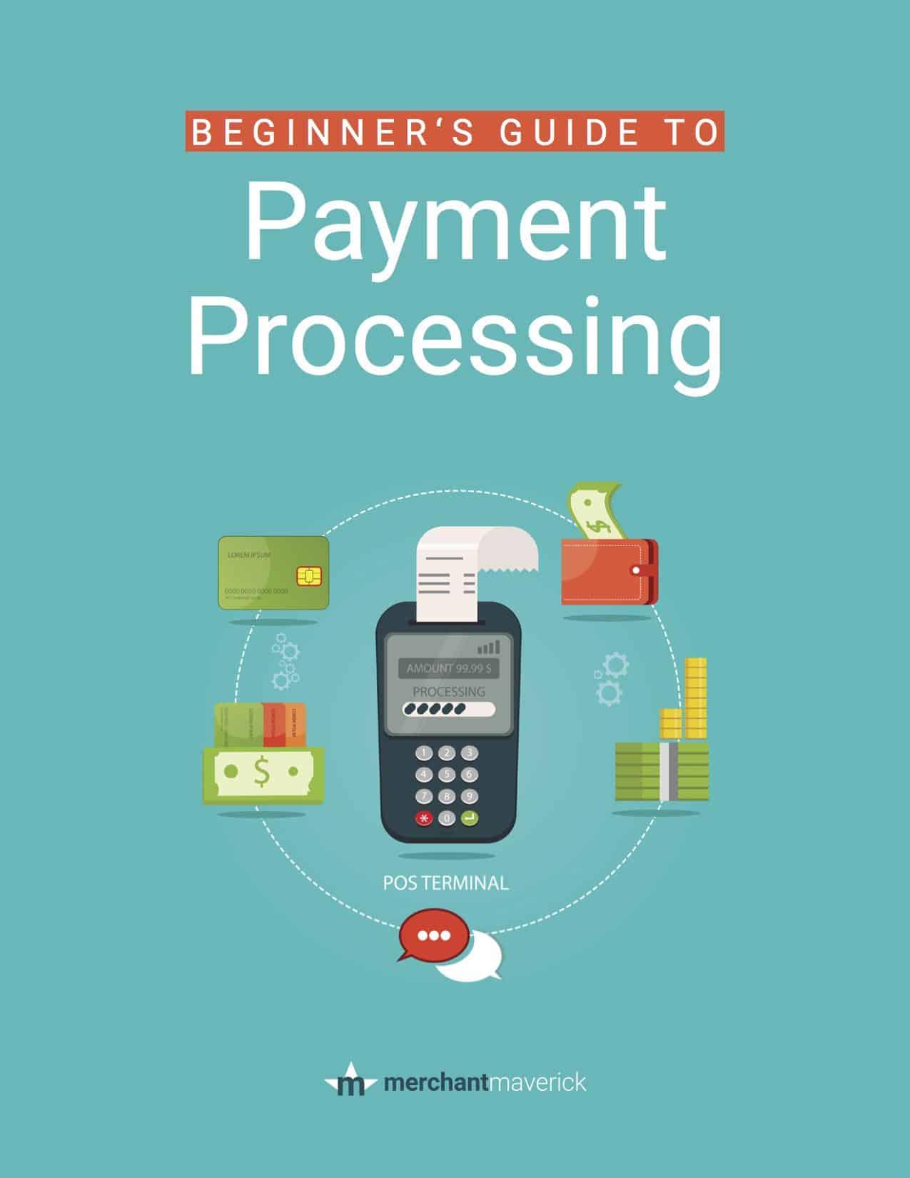 Beginner's Guide to Payment Processing - Merchant Maverick