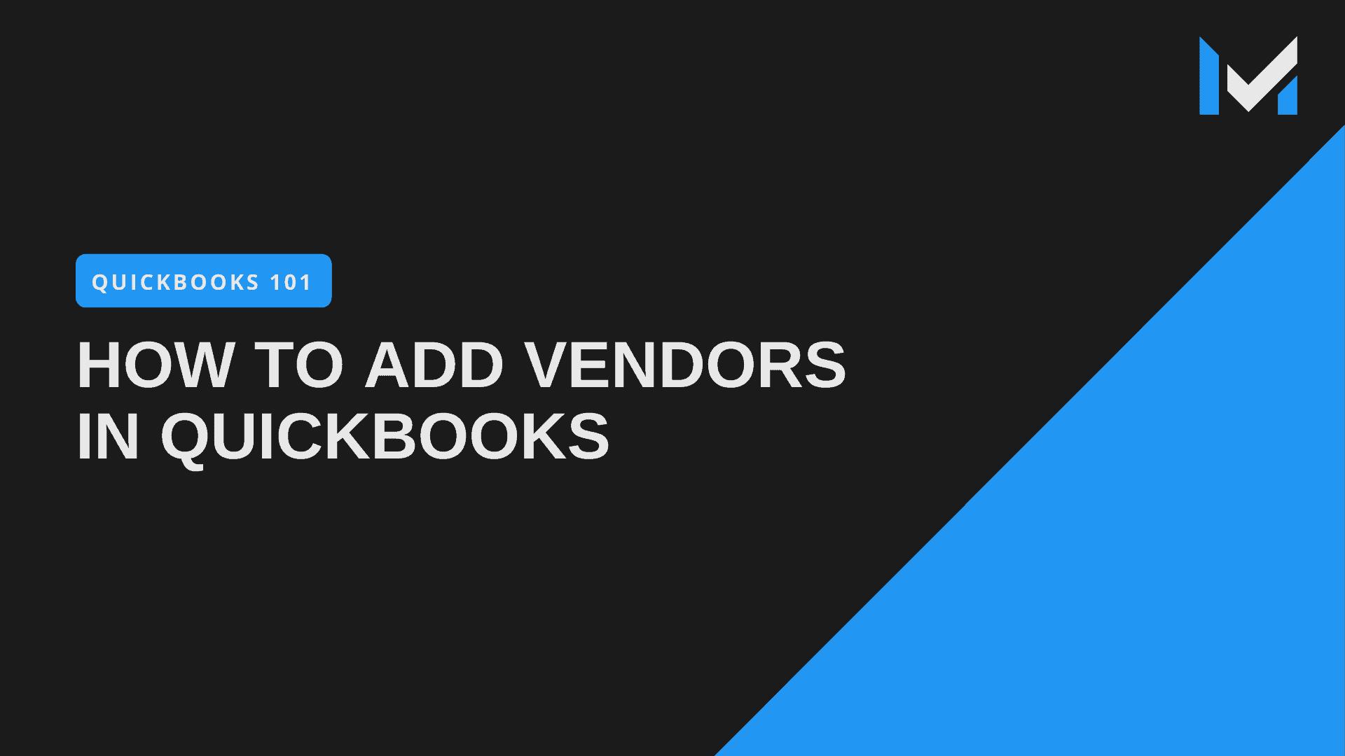 How to Add Vendors in QuickBooks Pro